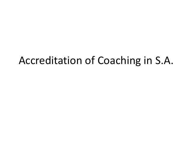 Accreditation of Coaching in S.A.