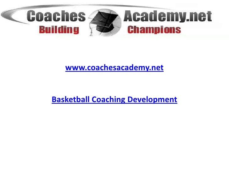 www.coachesacademy.net<br />Basketball Coaching Development <br />
