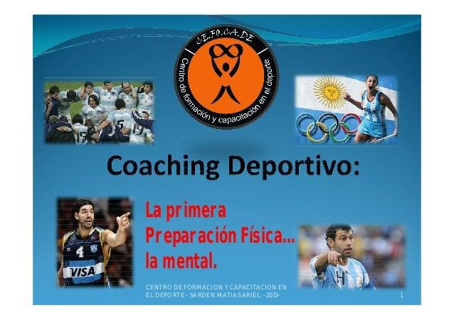 Coaching Deportivo: La primera preparación física...la mental (resumen del libro)- SARDEN MATIAS. Instructor de Coaching Deportivo. Director del Centro de Formación y Capacitación en el Deporte.