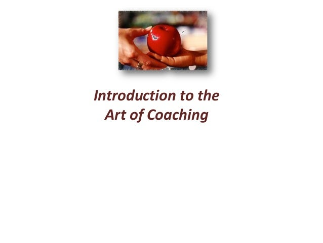 Introduction to the Art of Coaching