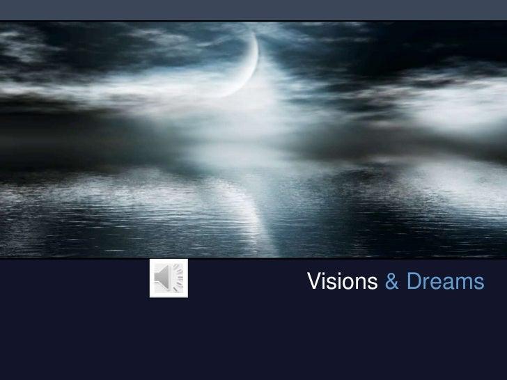 Visions & Dreams<br />