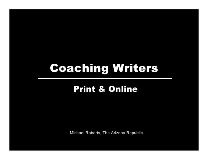 Coaching Writers    Print & Online       Michael Roberts, The Arizona Republic