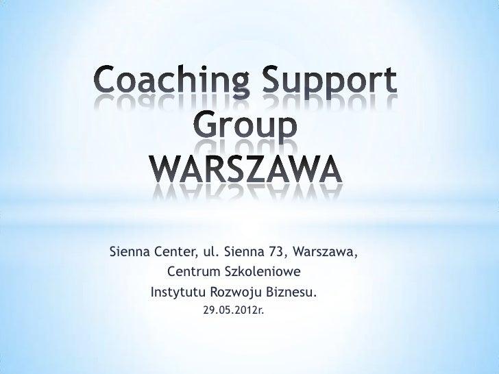 Sienna Center, ul. Sienna 73, Warszawa,         Centrum Szkoleniowe      Instytutu Rozwoju Biznesu.              29.05.201...
