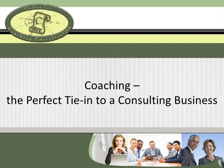 Coaching – the Perfect Tie-in to a Consulting Business<br />
