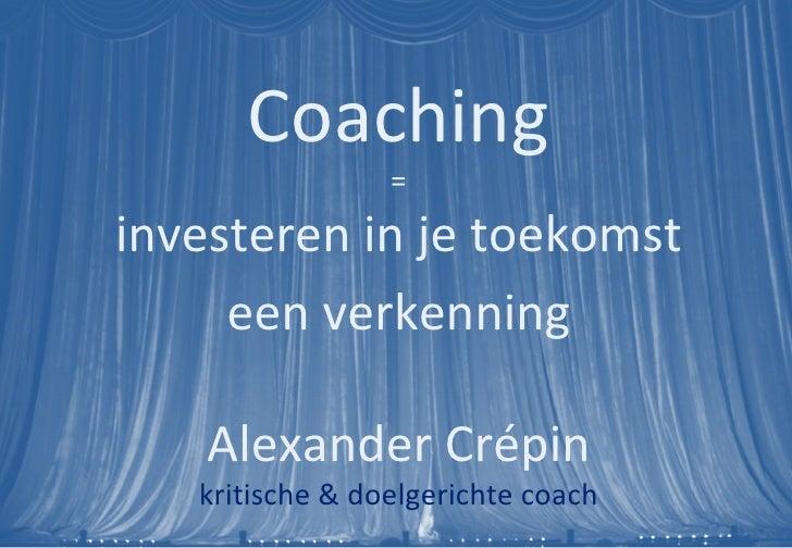 Workshop coaching toegelicht, een verkenning, een overzicht door Alexander Crepin