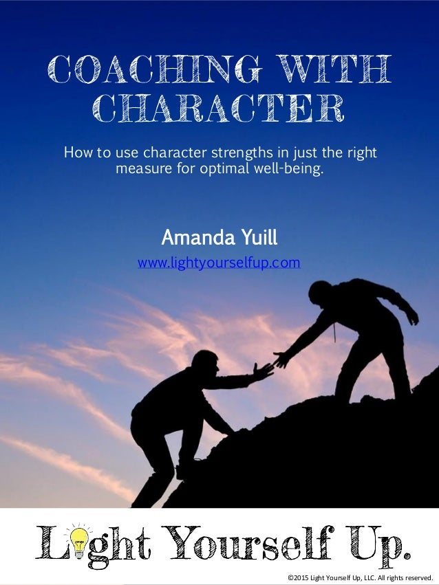 Coaching with Character: How to use character strengths in ...