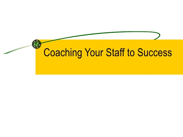 Coaching Your Staff to Success