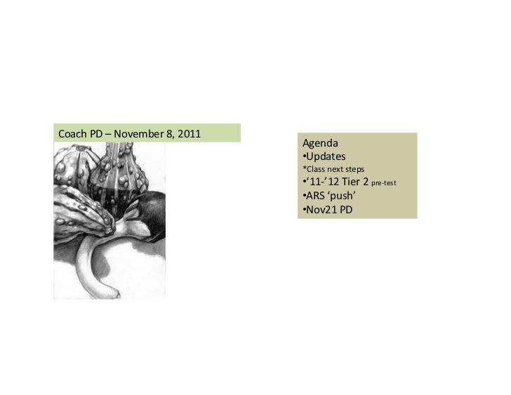 Coach PD – November 8, 2011                                                  Agenda                         ...