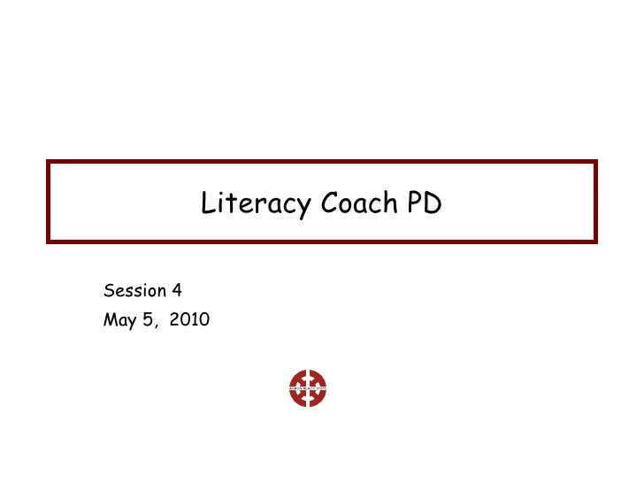 Literacy Coach PD Session 4 May 5,  2010