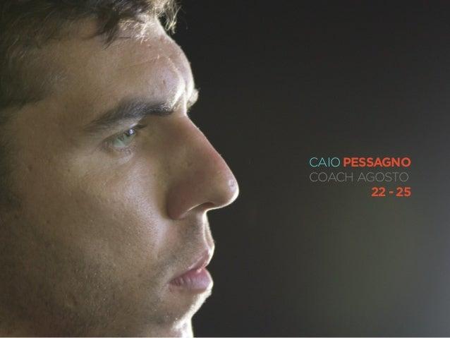 CAIO PESSAGNO COACH AGOSTO 22 - 25