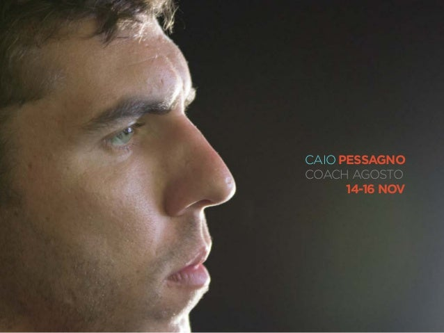CAIO PESSAGNO  COACH AGOSTO  14-16 NOV