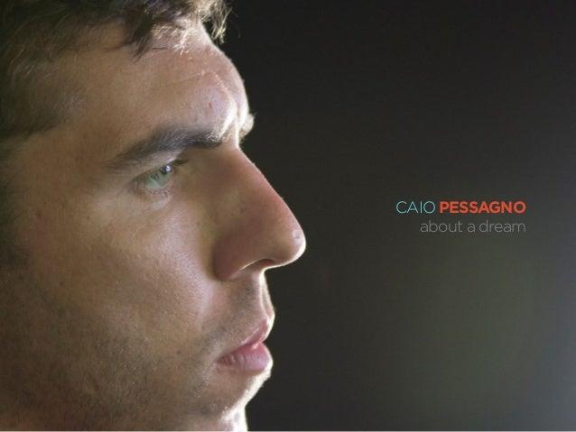 CAIO PESSAGNO about a dream