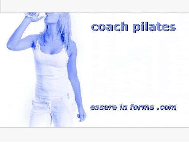 Page 1 coach pilatescoach pilates essere in forma .comessere in forma .com