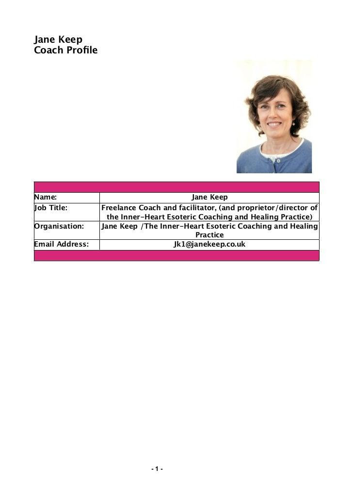Jane KeepCoach ProfileName:                                     Jane KeepJob Title:       Freelance Coach and facilitator, ...
