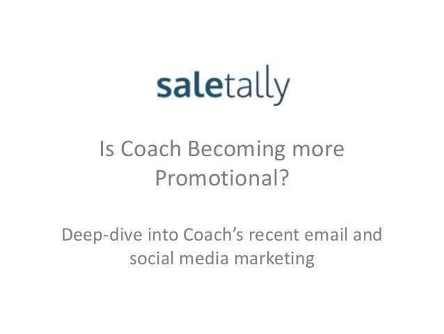 Is Coach Becoming morePromotional?Deep-dive into Coach's recent email andsocial media marketing
