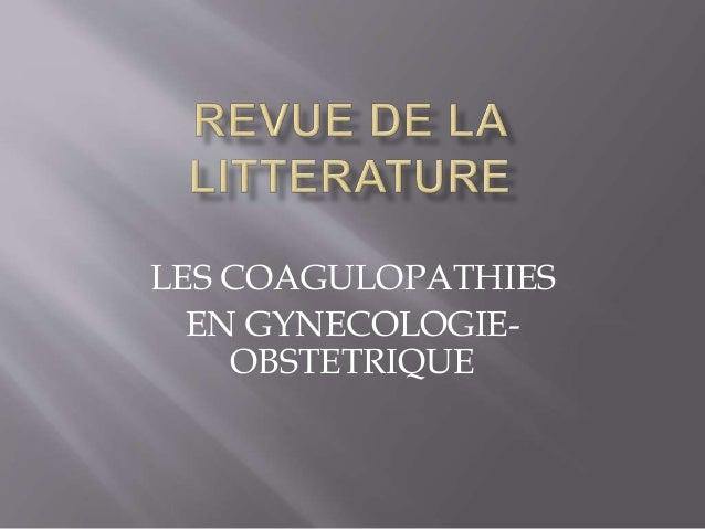 LES COAGULOPATHIES EN GYNECOLOGIE- OBSTETRIQUE
