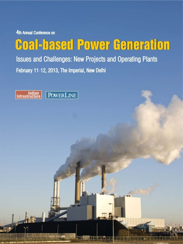 Coal based power generation conference on february 11-12, 2013 at the imperial,new delhi