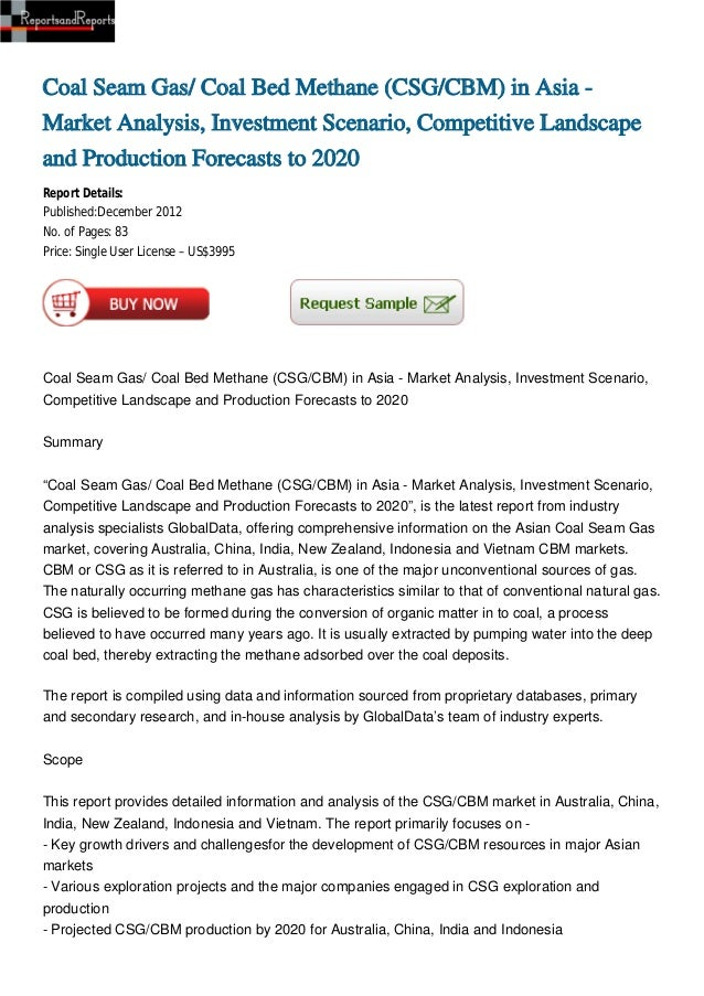 Coal Seam Gas/ Coal Bed Methane (CSG/CBM) in Asia - Market Analysis, Investment Scenario, Competitive Landscape and Production Forecasts to 2020