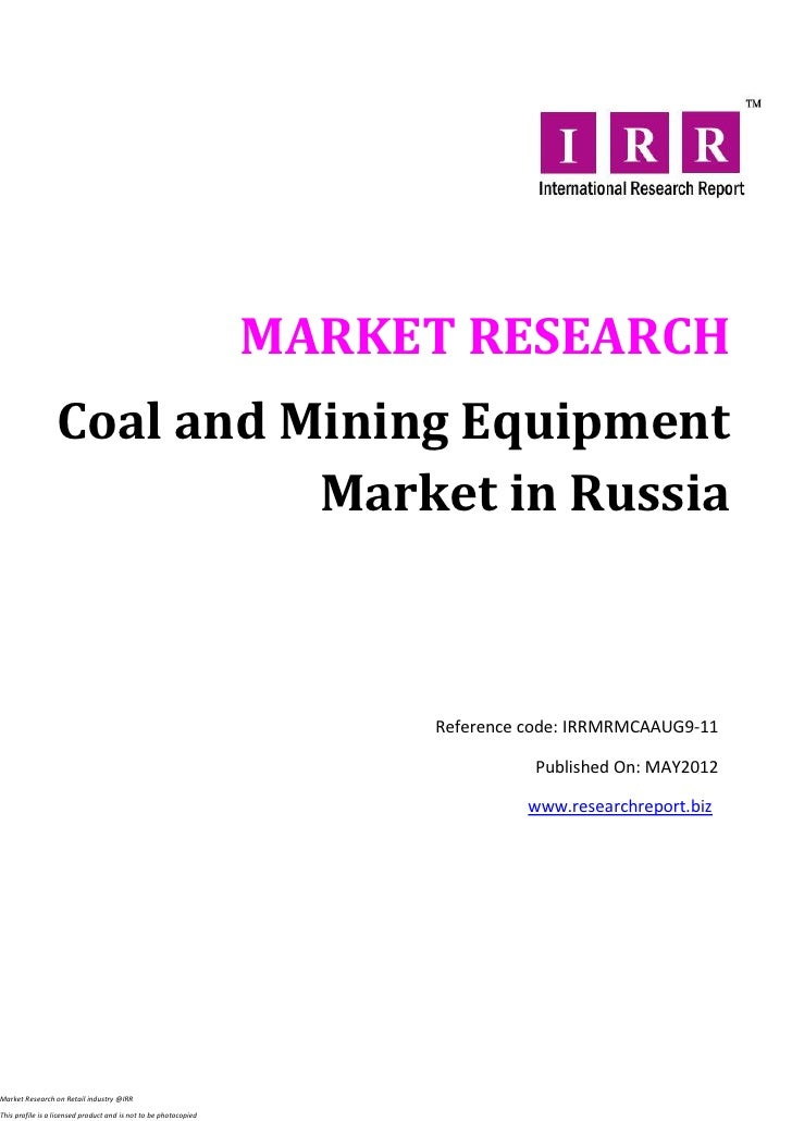 MARKET RESEARCH                  Coal and Mining Equipment                            Market in Russia                    ...
