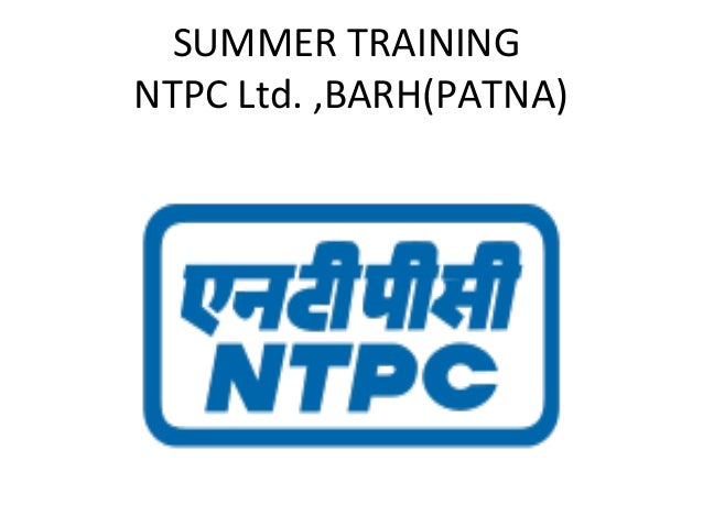 SUMMER TRAINING NTPC Ltd. ,BARH(PATNA)