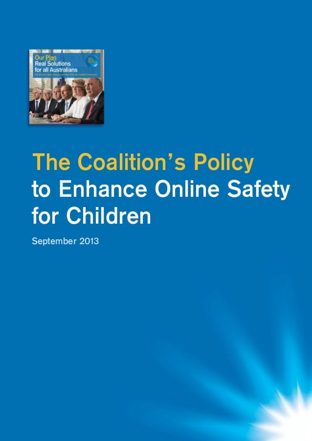 1 The Coalition's Policy to Enhance Online Safety for Children The Coalition's Policy to Enhance Online Safety for Childre...