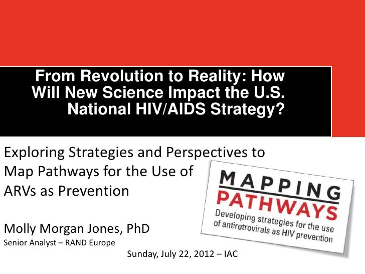 From Revolution to Reality: How      Will New Science Impact the U.S.           National HIV/AIDS Strategy?Exploring Strat...