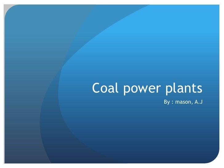 Coalmason,a.j