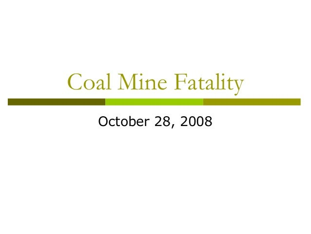 Coal Mine Fatality October 28, 2008