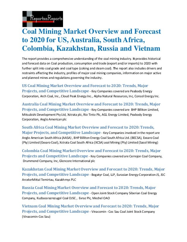 Coal Mining Market Overview and Forecastto 2020 for US, Australia, South Africa,Colombia, Kazakhstan, Russia and VietnamTh...