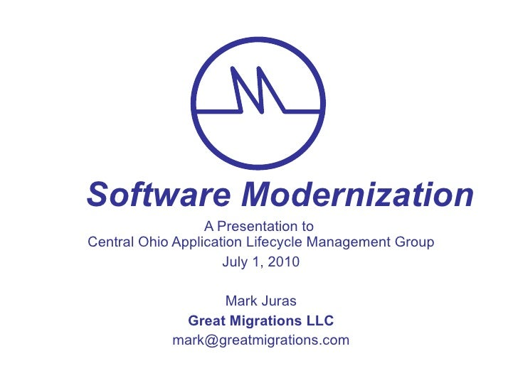 A Presentation to  Central Ohio Application Lifecycle Management Group July 1, 2010 Mark Juras Great Migrations LLC [email...