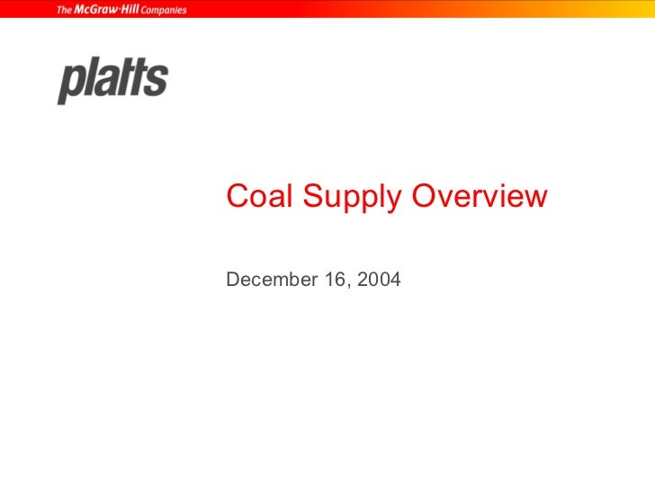 Coal Supply Overview  December 16, 2004