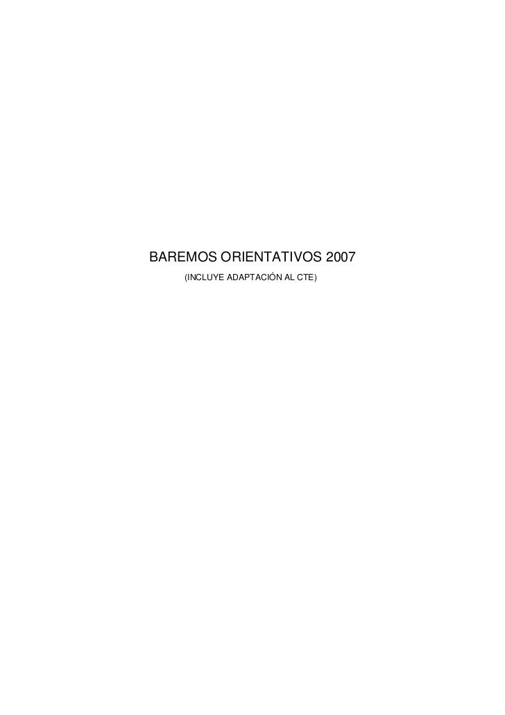 BAREMOS ORIENTATIVOS 2007    (INCLUYE ADAPTACIÓN AL CTE)