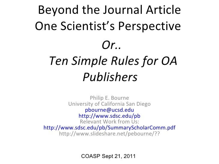 Beyond the Journal Article One Scientist's Perspective  Philip E. Bourne University of California San Diego [email_address...
