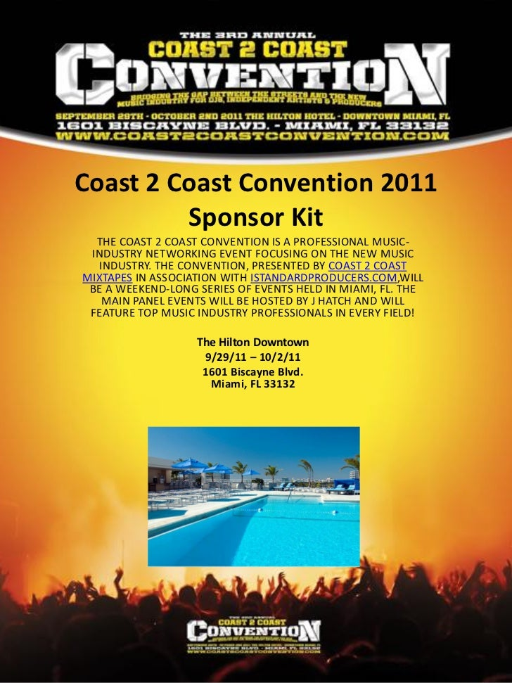Coast 2 Coast Convention 2011         Sponsor Kit  THE COAST 2 COAST CONVENTION IS A PROFESSIONAL MUSIC- INDUSTRY NETWORKI...
