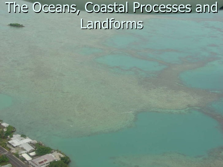 The Oceans, Coastal Processes and Landforms