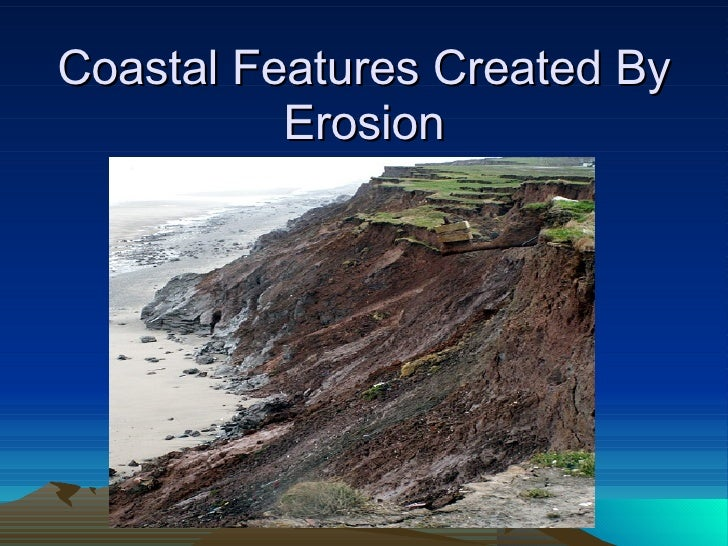 Coastal Features Created By Erosion Sherry