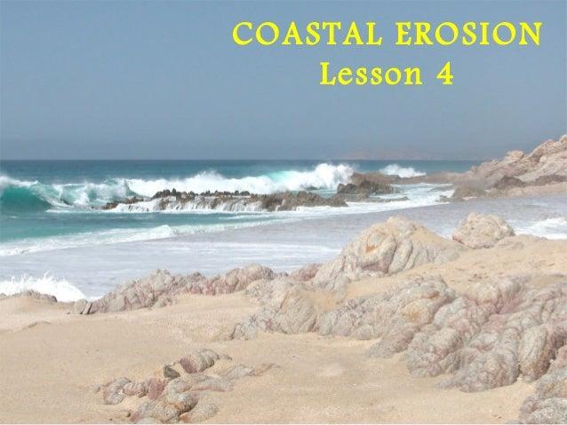 COASTAL EROSION    Lesson 4