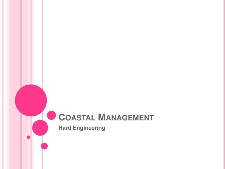 Coastal Management <br />Hard Engineering<br />