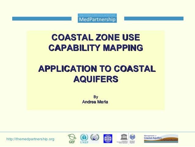 http://themedpartnership.org COASTAL ZONE USECOASTAL ZONE USE CAPABILITY MAPPINGCAPABILITY MAPPING APPLICATION TO COASTALA...