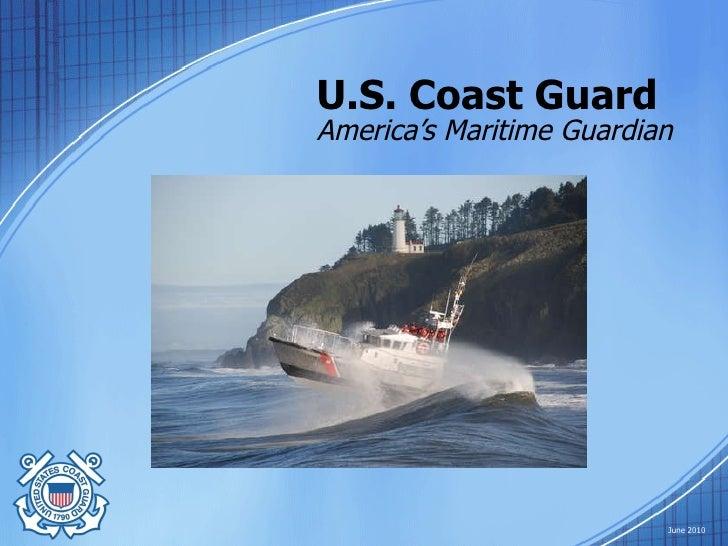 U.S. Coast Guard America's Maritime Guardian June 2010