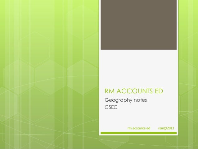 RM ACCOUNTS ED Geography notes CSEC  rm accounts ed  ram@2013