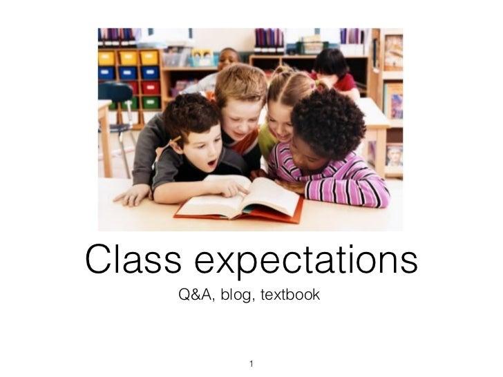 Class expectations     Q&A, blog, textbook              1