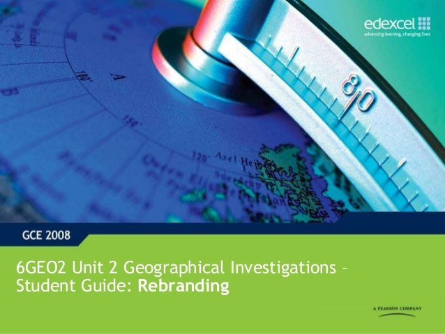 6GEO2 Unit 2 Geographical Investigations –Student Guide: Rebranding