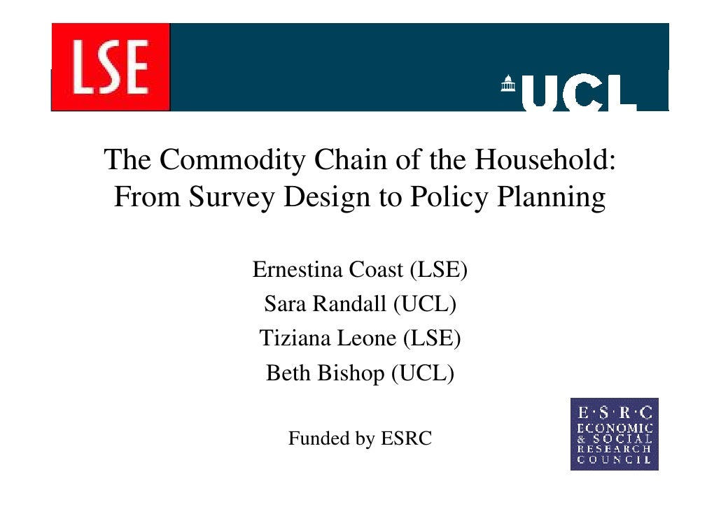 The Commodity Chain of the Household:  From Survey Design to Policy Planning             Ernestina Coast (LSE)            ...