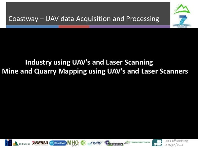 Coastway – UAV data Acquisition and Processing  Industry using UAV's and Laser Scanning Mine and Quarry Mapping using UAV'...