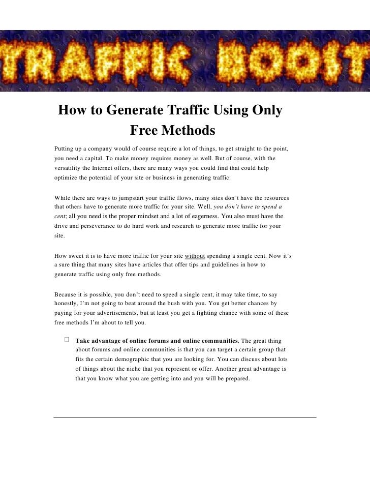 http://www.kejadian26.info How to Generate Traffic Using Only           Free MethodsPutting up a company would of course r...
