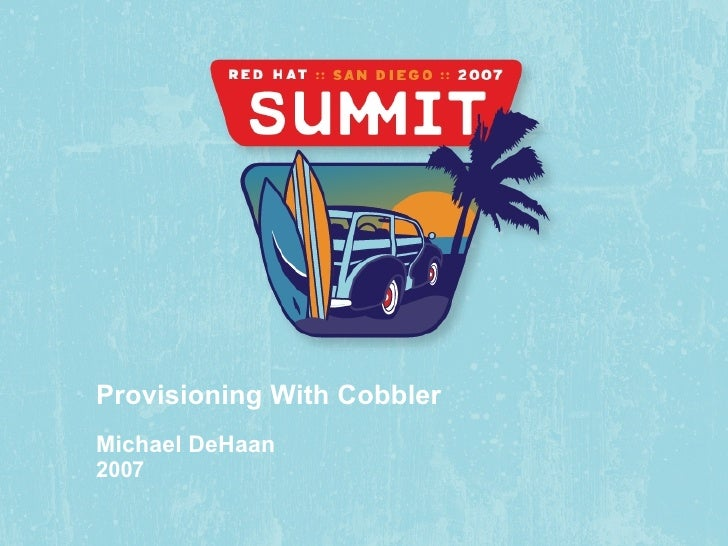 Provisioning With Cobbler Michael DeHaan 2007