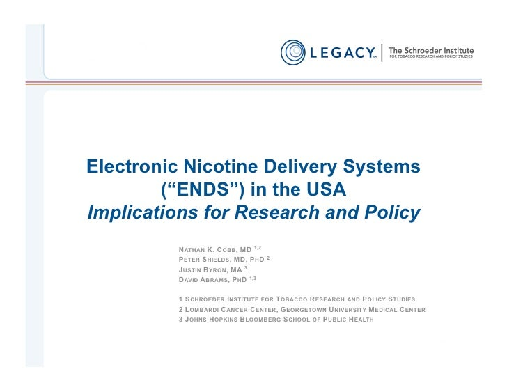 """Electronic Nicotine Delivery Systems        (""""ENDS"""") in the USAImplications for Research and Policy         NATHAN K. COBB..."""