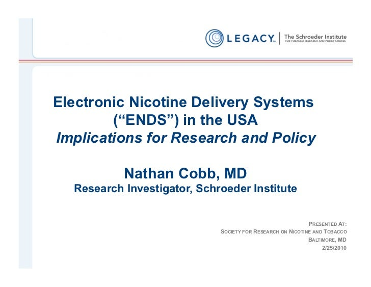 """Electronic Nicotine Delivery Systems        (""""ENDS"""") in the USAImplications for Research and Policy           Nathan Cobb,..."""