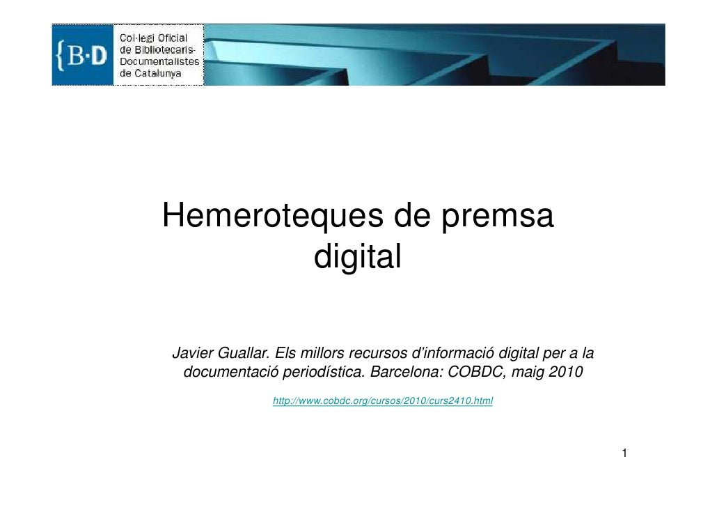 Hemeroteques de premsa         digital  Javier Guallar. Els millors recursos d'informació digital per a la  documentació p...